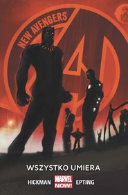 okładka New Avengers Wszystko umiera, Książka  