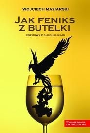 okładka Jak feniks z butelki, Książka | Maziarski Wojciech