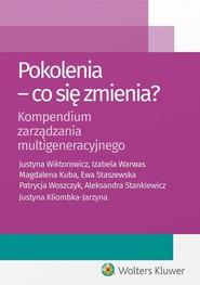 okładka Pokolenia Co się zmienia? Kompendium zarządzania multigeneracyjnego, Książka | Justyna Kliombka-Jarzyna, Magdalena Kuba, Sta