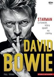 okładka David Bowie STARMAN Człowiek który spadł na ziemię, Książka   Trynka Paul