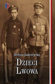 okładka Dzieci Lwowa, Książka | Zakrzewska Helena