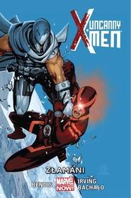 okładka Uncanny X-Men - Złamani Tom 2, Książka   Brian Michael Bendis