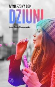 okładka Wymarzony dom Dziuni, Książka | Anna Maria Nowakowska