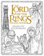 okładka The Lord of the Rings Trylogia filmowa Książka do kolorowania, Książka |