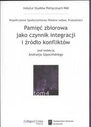okładka Pamięć zbiorowa jako czynnik integracji i źródło konfliktów. Książka   papier  