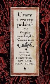 okładka Czary i czarty polskie oraz Wypisy czarnoksięskie i Czarna msza, Książka   Tuwim Julian