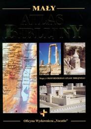 okładka Mały atlas biblijny Mapy z Oksfordzkiego atlasu biblijnego, Książka |