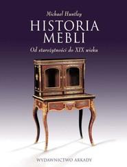 okładka Historia mebli Od starożytności do XIX wieku, Książka | Huntley Michael