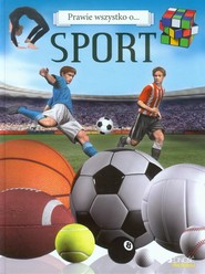okładka Prawie wszystko o ... Sport, Książka |