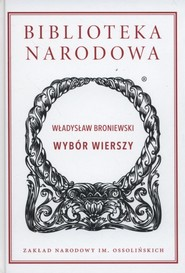 okładka Wybór wierszy, Książka   Broniewski Władysław