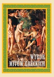 okładka Wybór mitów greckich, Książka |