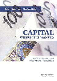 okładka Capital Where it is Wanted A Practitioner`s Guide to Financial Management, Książka | Robert Patterson, Mariusz Kicia