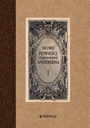 okładka Nowe powieści czarodziejskie Tom 1 i 2, Książka   Hans Christian Andersen