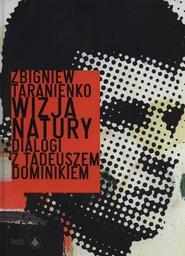 okładka Wizja natury Dialogi z Tadeuszem Dominikiem, Książka | Taranienko Zbigniew