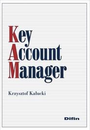 okładka Key Account Manager, Książka | Kałucki Krzysztof
