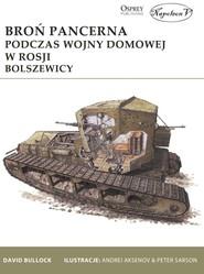 okładka Broń pancerna podczas wojny domowej w Rosji Bolszewicy, Książka | Bullock David