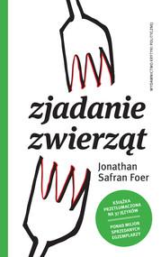 okładka Zjadanie zwierząt, Książka | Jonathan Safran Foer