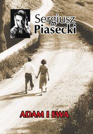 okładka Adam i Ewa, Książka | Piasecki Sergiusz