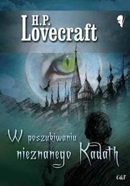 okładka W poszukiwaniu nieznanego Kadath, Książka | H. P. Lovecraft