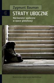 okładka Straty uboczne Nierówności społeczne w epoce globalizacji, Książka   Bauman Zygmunt