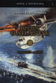 okładka Bitwa o Atlantyk Wrzesień 1939 - maj 1943, Książka | Samuel Eliot Morison