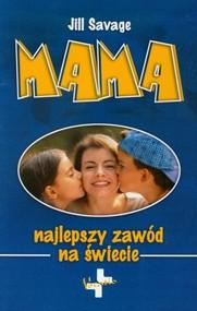 okładka Mama Najlepszy zawód na świecie, Książka | Savage Jill