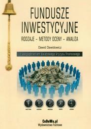 okładka Fundusze inwestycyjne Rodzaje Metody oceny Analiza z uwzględnieniem światowego kryzysu finansowego, Książka | Dawidowicz Dawid
