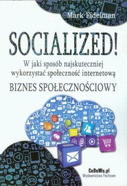 okładka Socialized! W jaki sposób najskuteczniej wykorzystać społeczność internetową Biznes społecznościowy, Książka | Fidelman Marek