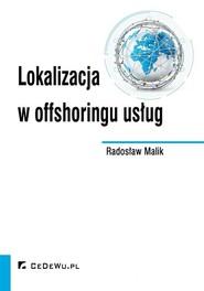 okładka Lokalizacja w offshoringu usług, Książka | Malik Radosław