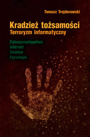 okładka Kradzież tożsamości Terroryzm informatyczny, Książka | Trejderowski Tomasz