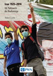 okładka Iran 1925-2014 Od Pahlawich do Rouhaniego, Książka | Czulda Robert