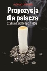 okładka Propozycja dla palacza, czyli jak pokonać nałóg, Książka | Rodak Adrian