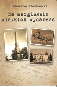 okładka Na marginesie wielkich wydarzeń, Książka | Chodynicki Stanisław