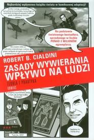 okładka Zasady wywierania wpływu na ludzi Teoria i praktyka Komiks, Książka | Robert B. Cialdini