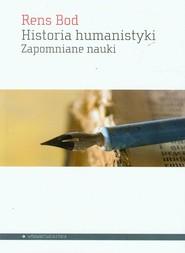 okładka Historia humanistyki Zapomniane nauki, Książka | Bod Rens
