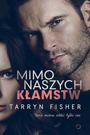 okładka Mimo naszych kłamstw, Książka | Fisher Tarryn