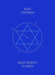 okładka Bagaż osobisty Po Marcu, Książka | Tuszyńska Agata