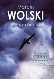 okładka Ostatnie konklawe. Książka | papier | Wolski Marcin