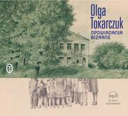 okładka Opowiadania bizarne. Audiobook | papier | Olga Tokarczuk