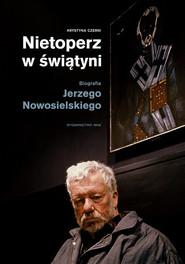 okładka Nietoperz w świątyni Biografia Jerzego Nowosielskiego. Książka | papier | Czerni Krystyna