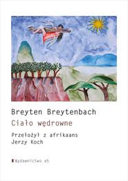 okładka Ciało wędrowne, Książka | Breytenbach Breyten