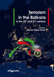 okładka Terrorism in the Balkans in the 20th and 21st century, Książka |
