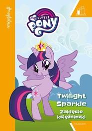 okładka Zaklęcie Księżniczki. My Little Pony. #Czytelnia. Książka | papier | Opracowanie zbiorowe