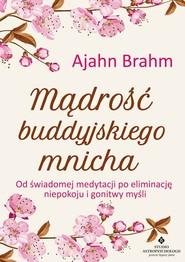 okładka Mądrość buddyjskiego mnicha, Książka | Ajahn  Brahm