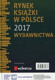 okładka Rynek książki w Polsce 2017 Wydawnictwa. Książka | papier | Łukasz Gołębiewski, Paweł  Waszczyk