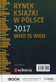 okładka Rynek książki w Polsce 2017 Who is who. Książka | papier | Piotr Dobrołęcki, Ewa Tenderenda-Ożóg