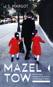 okładka Mazel tow Jak zostałam korepetytorką w domu ortodoksyjnych Żydów. Książka | papier | J.S. Margot
