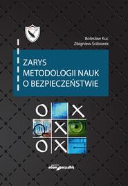 okładka Zarys metodologii nauk o bezpieczeństwie, Książka | Bolesław Kuc, Zbigniew Ścibiorek