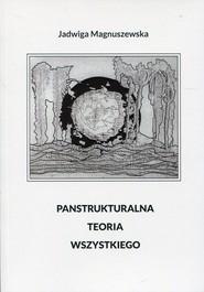 okładka Panstrukturalna teoria wszystkiego, Książka   Magnuszewska Jadwiga