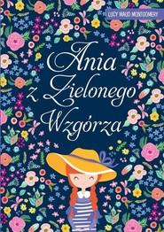 okładka Ania z Zielonego Wzgórza Lektury, Książka | Lucy Maud Montgomery